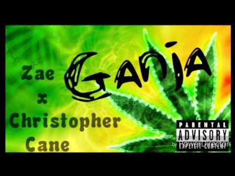 Ganja- Zae X Christopher Cane
