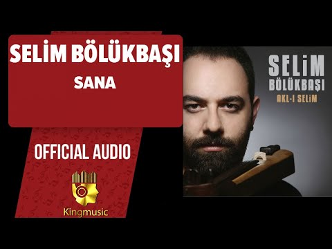 Selim Bölükbaşı - Sana - ( Official Audio )