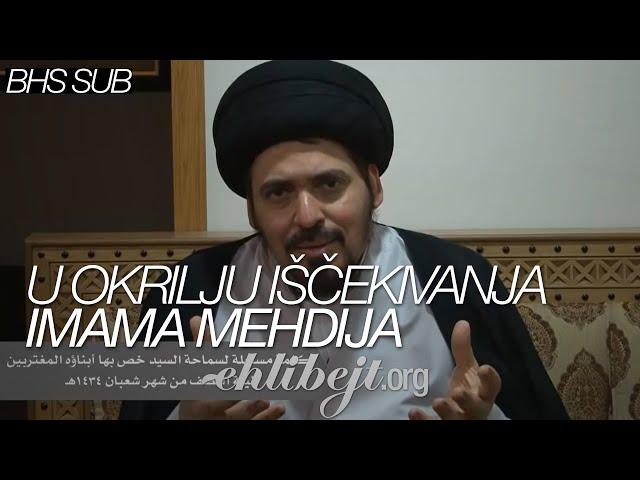 U okrilju iščekivanja Imama Mehdija - sejjid Munir Habbaz