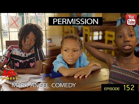 COMEDY SKIT MP4: Mark Angel Comedy – Permission (Episode 152)