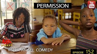 PERMISSION (Mark Angel Comedy Episode 152)