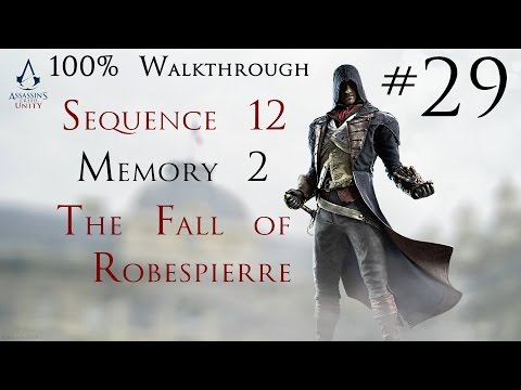 Assassin's Creed Unity - 100% Walkthrough Part 29 - Sequence 12 Memory 2 - The Fall of Robespierre