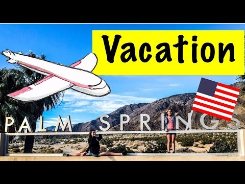 VACATION - Aussie Kids fly to LA and travel to Palm Springs for Clamour 2018