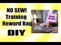 NO SEW Training Reward Bag - DIY