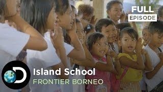 Full Episode: Island School | Frontier Borneo S01E