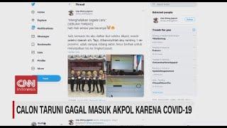 Viral Calon Taruni Gagal Masuk Akpol Karena Positif Covid-19