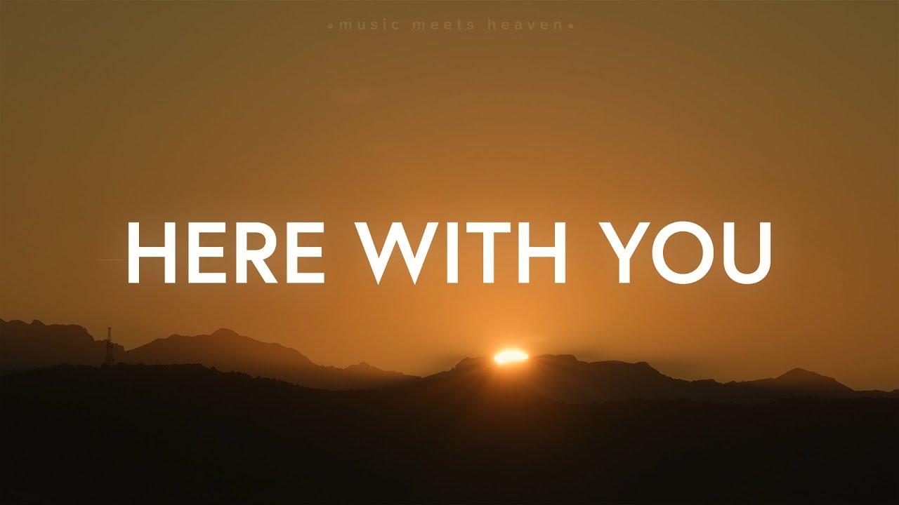 Wells Here With You Lyrics Youtube