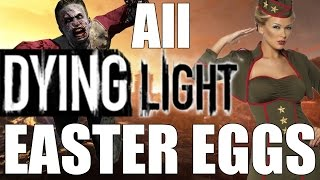 All Dying Light Easter Eggs