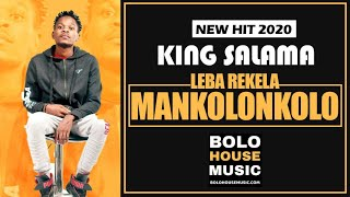 King Salama - Leba Rekela Mankolonkolo New Hit 2020