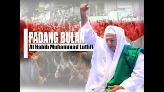 Guru Mulia Habib Muhammad Luthfi bin Yahya - PADANG BULAN - Live Gembong Kedungwuni