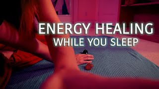 Energy Healing While You Sleep, Chakra Bridges, Reiki With ASMR