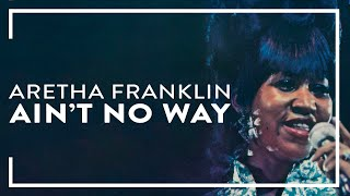 Aretha Franklin - Ain't No Way (Official Audio)