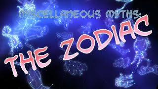Miscellaneous Myths: The Zodiac