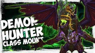 Demon Hunter Class Mount! - World Of Warcraft Legion