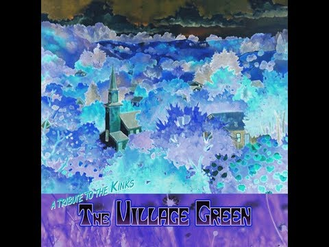 The Village Green - A Tribute To The Kinks (Complete Album)