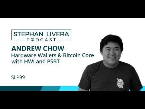 SLP99 Andrew Chow - Hardware Wallets And Bitcoin Core With HWI And PSBT
