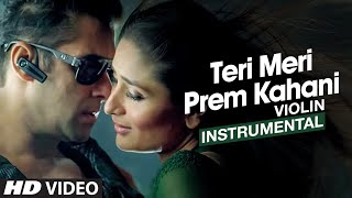 "Teri Meri Prem Kahani ""Bodyguard"" Instrumental Song (Violin) - Salman Khan, Kareena Kapoor"