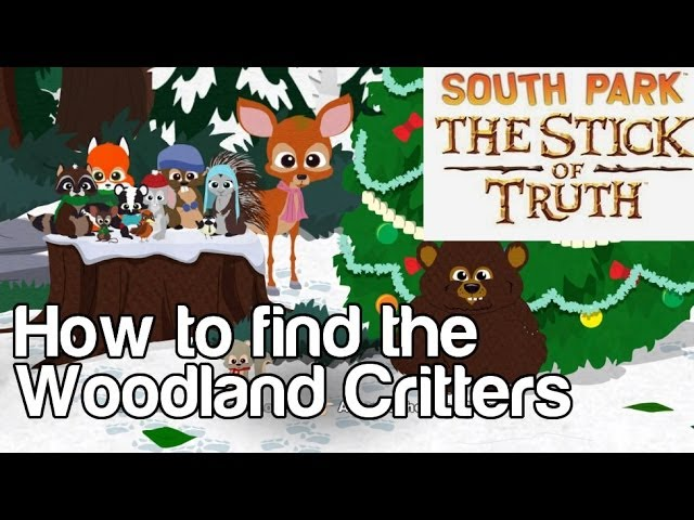 South Park Woodland Critter Christmas.How To Find The Woodland Critters South Park The Stick Of