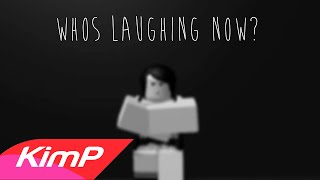 Whos laughing now ROBLOX music video
