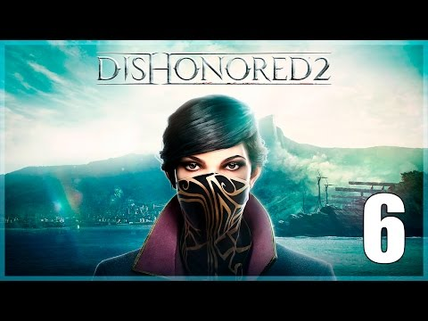 Dishonored 2 - Parte 6 Español - Walkthrough / Let's Play