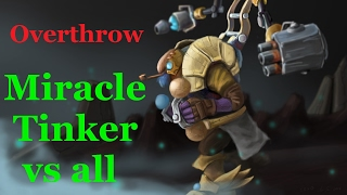 miracle tinker vs all   overthrow   gameplay dota 2 2017