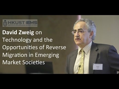 David Zweig: Technology and the Opportunities of Reverse Migration in Emerging Market Societies
