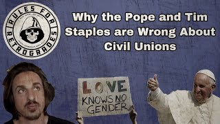 Why the Pope aฑd Tim Staples are Wrong About Civil Unions