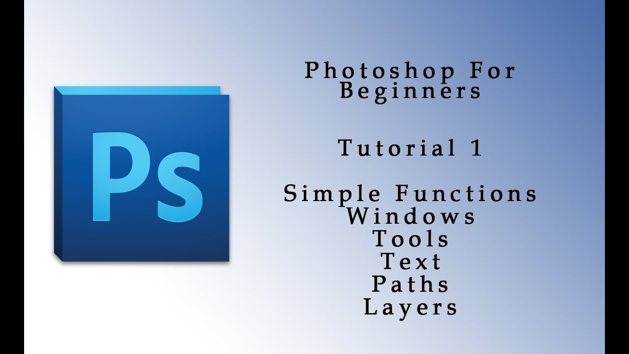 Photoshop tutorial 1 for beginners layers tools windows photoshop tutorial 1 for beginners layers tools windows baditri Image collections