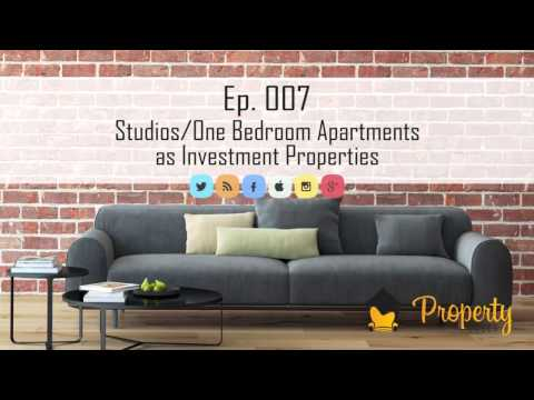 Ep. 007 - Studio or One Bedroom Apartment as an Investment Property
