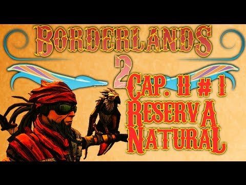 Borderlands 2 Cap. 11: Reserva natural (Parte 1) [Guia/Walkthrough]