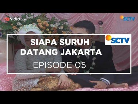 Siapa Suruh Datang Jakarta - Episode 05
