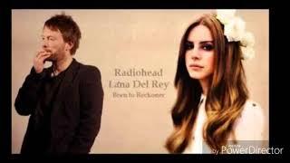 Lana del rey y radiohead creep vs ...