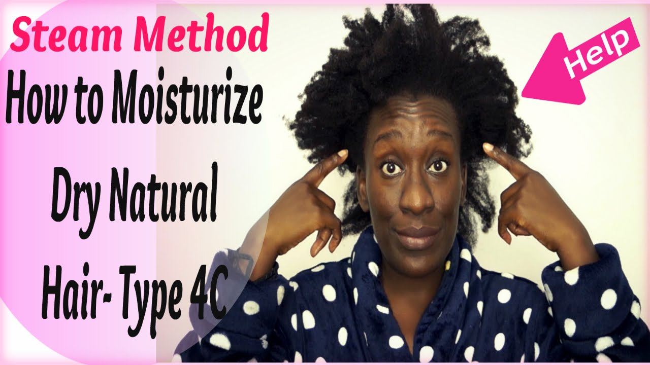 How To Moisturize Natural Hair Using A Hair Steamer 4c