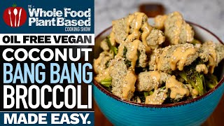 BEST PLANT BASED BANG BANG BROCCOLI  A zippy punch of savory goodness!