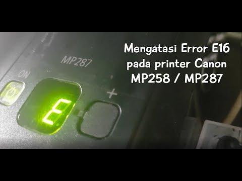 Printer Service : Mengatasi Error E16 Pada Printer Canon MP287 / MP258 / Mp