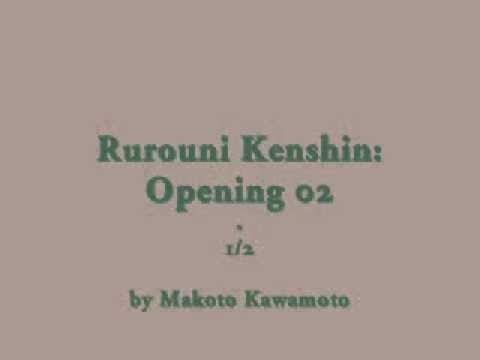 Samurai X / Rurouni Kenshin: Opening 02 - 1/2 (by Makoto Kawamoto)