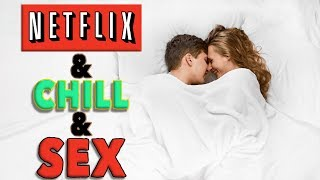 Netflix and Chill: The Lazy's Man's Method for Getting Laid [2020]