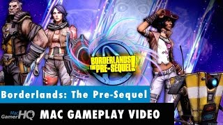 Borderlands: The Pre Sequel Mac Gameplay by MacGamerHQ.com