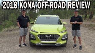 Off-Road Review: 2018 Hyundai KONA on Everyman Driver