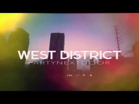 PARTYNEXTDOOR - West District (Days In The East Remix)