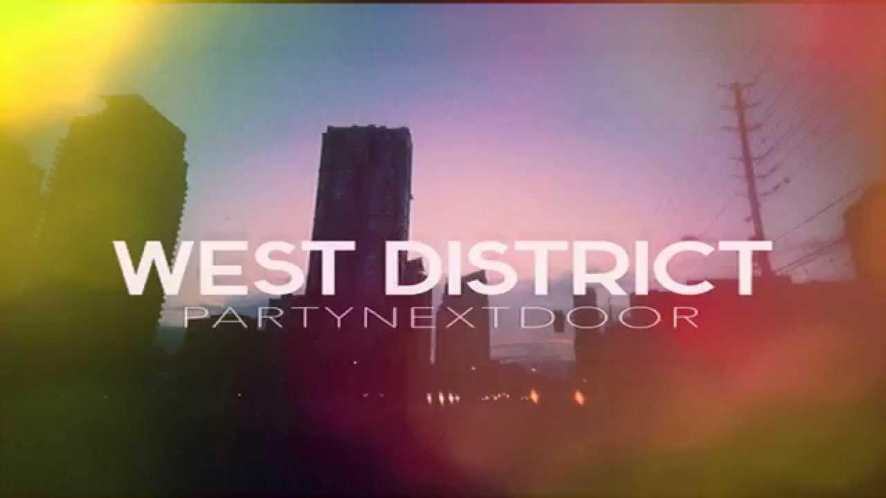 PARTYNEXTDOOR - West District (Days In The East Remix ...