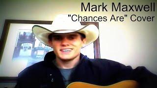 "Mark Maxwell "" Chances Are"" Cover (Garrett Hedlund)"