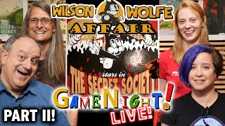 Wilson Wolfe Affair Part II - GameNight! Live! 1/23/2020