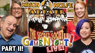 Wilson Wolfe Affair Part II - GameNight! Live! 1/23/2020