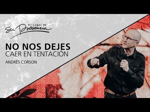 📺 No nos dejes caer en tentación - Andrés Corson - 8 Julio 2018