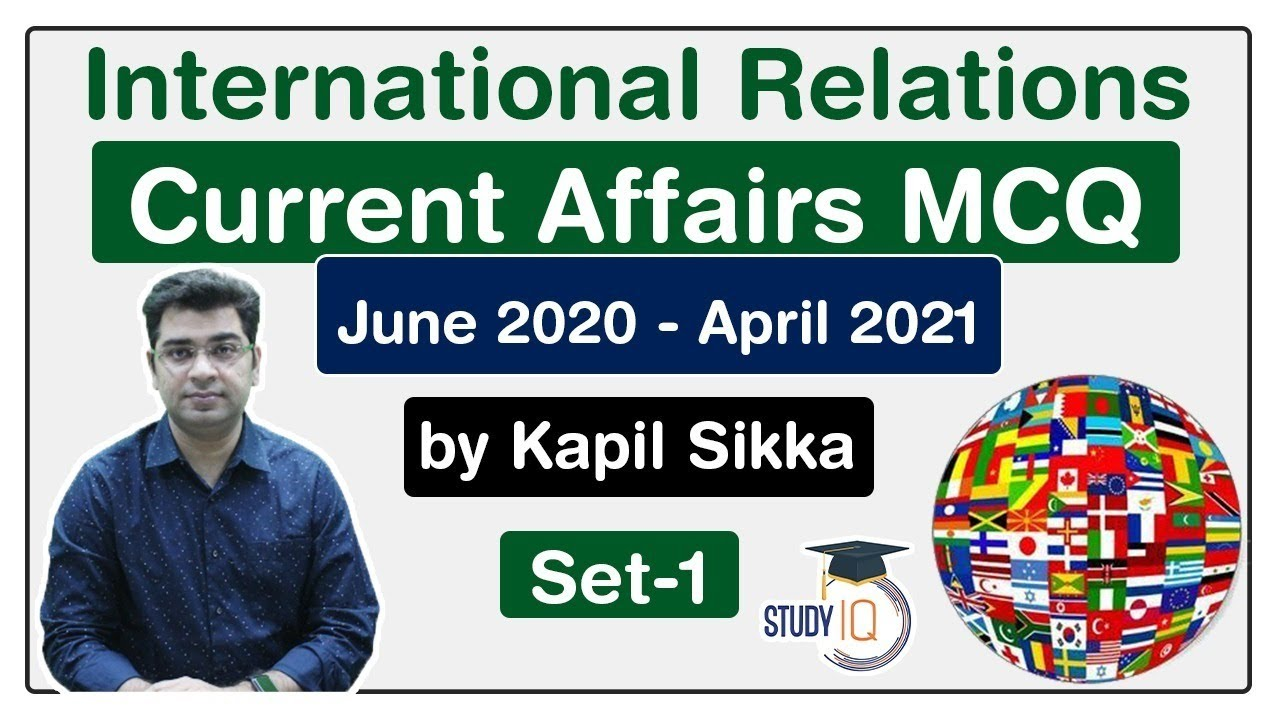 Download International Relations Current Affairs MCQs - June 2020 to April 2021 for UPSC, SSC, Banking Set 1
