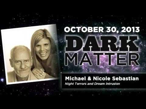Michael & Nicole Sebastian - Night Terrors & Dreams - Art Bell's Dark Matter - October 30 2013