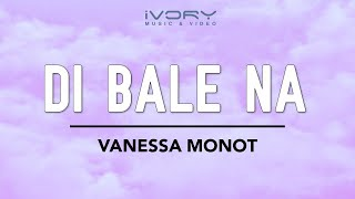 Vanessa Monot - Di Bale Na (Official Lyric Video)