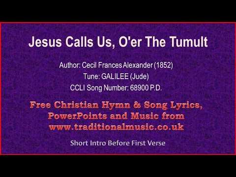 Jesus Calls Us, O'er The Tumult - Hymn Lyrics & Music