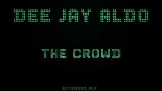 Dj Aldo - The Crowd (Extended Mix)